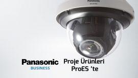 Panasonic Bussiness IP Kamera ve NVR Ürünleri ProES'te